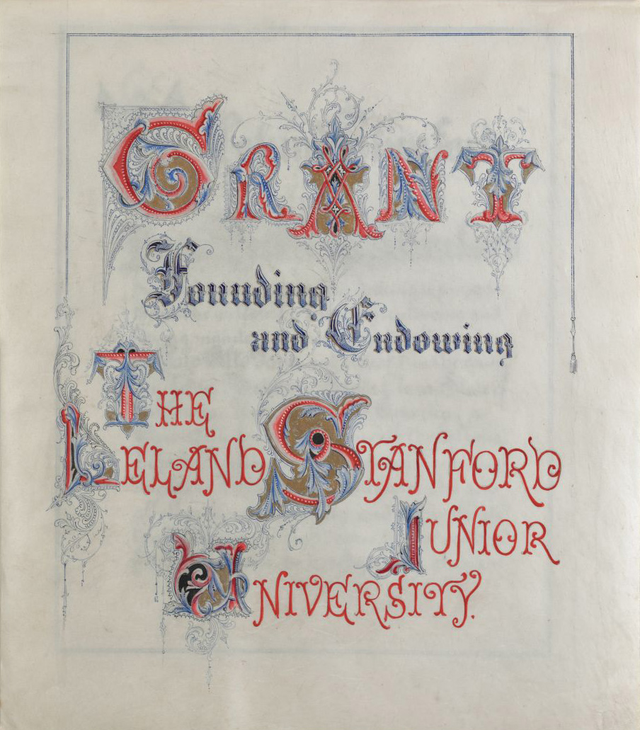 Grant founding and endowing the Leland Stanford Junior University