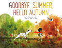 Cover for Goodbye summer, hello autumn