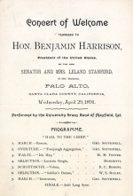 Concert of welcome tendered to Hon. Benjamin Harrison, President of the United States, by the Hon. Senator and Mrs. Leland Stanford, at their residence... April 29, 1891. 1pp., printed on a thick card. Printed program; music preformed by the University Brass Band of Mayfield, CA.