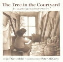 Cover image of  The tree in the courtyard : looking through Anne Frank's window