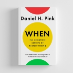 """When"" by Daniel H. Pink"