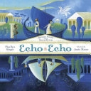 Cover image of Echo echo : reverso poems about Greek myths