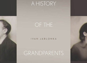 Book cover image of A History of the Grandparents I Never Had by Ivan Jablonka
