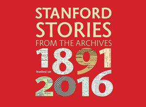 Stanford Stories for the Archives exhibit poster