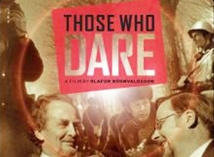 "Baltic Film Series: Opening night film screening, ""Those Who Dare."""