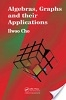 Algebras, graphs and their applications