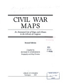 Civil War maps : an annotated list of maps and atlases in the Library of Congress