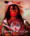 George Catlin and his Indian Gallery, 2002