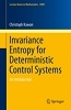 Invariance entropy for deterministic control systems