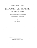 The work of Jacques Le Moyne de Morgues : a Huguenot artist in France, Florida, and England, 1977