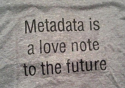 metadata is a love note to the future tshirt, photo by Flickr user sarah0s