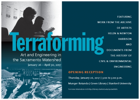 Terraforming: Art and Engineering in the Sacramento Watershed opens Thursday, January 26, 2017, with reception from 3-5 in the Green Library Rotunda, Stanford University