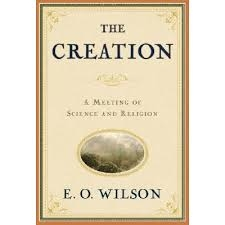 The Creation by E. O. Wilson