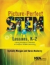Cover image of Picture-perfect STEM lessons, K-2 : using children's books to inspire STEM learning