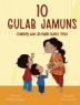 Cover image of 10 gulab jamuns : counting with an Indian sweet treat