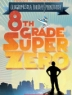 Cover image of 8th grade superzero