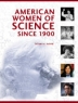 American Women of Science Since 1900