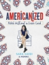 Cover image of Americanized : rebel without a green card