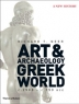 Art & archaeology of the Greek world : a new history, C.2500-C.150 BCE