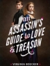 Cover of An assassin's guide to love & treason