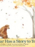 Cover image of Bear has a story to tell