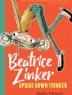 Cover image of Beatrice Zinker, upside down thinker