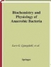 Biochemistry and physiology of anaerobic bacteria