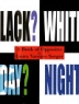 Cover image of Black? white! day? night!