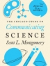 The Chicago guide to communicating science