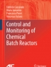 Control and monitoring of chemical batch reactors