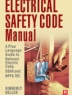 Electrical safety code manual : a plain language guide to National Electrical Code, OSHA, and NFPA 70E
