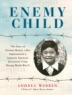 Cover of Enemy child : the story of Norman Mineta