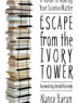Escape from the ivory tower : a guide to making your science matter