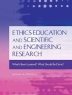Ethics education and scientific and engineering research