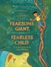 Cover of  Fearsome giant, fearless child : a worldwide Jack and the beanstalk story