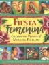 Cover image of Fiesta femenina : celebrating women of Mexican folklore