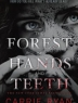 Cover image of The forest of hands and teeth