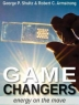 Game changers : energy on the move : five R&D efforts from American universities that are offering a cheaper, cleaner, and more secure national energy system
