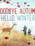 Cover image of Goodbye autumn, hello winter