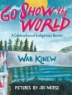 Cover image of Go show the world : a celebration of Indigenous heroes