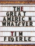 Cover of The great American whatever
