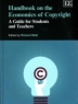 Handbook on the economics of copyright : a guide for students and teachers