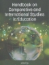 Cover image of Handbook on comparative and international studies in education