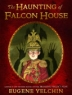 Cover image of The haunting of Falcon House