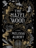 Cover image of  The Hazel Wood : a novel
