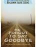 Cover image of He forgot to say goodbye