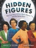 Cover image of Hidden figures : the true story of four Black women and the space race