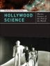 Hollywood science : movies, science, and the end of the world