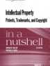 Intellectual property : patents, trademarks, and copyright in a nutshell