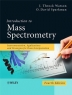 Introduction to Mass Spectrometry: Instrumentation, Applications, and Strategies for Data Interpretation, 4th Edition